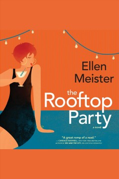 The Rooftop Party : A Novel [electronic resource] / Ellen Meister.