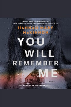 You will remember me : a novel [electronic resource] / Hannah Mary McKinnon.