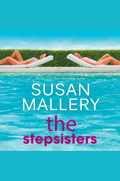 The stepsisters [electronic resource] / Susan Mallery.