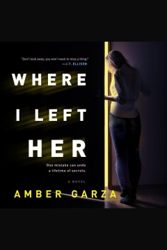 Where I left her [electronic resource] / Amber Garza.