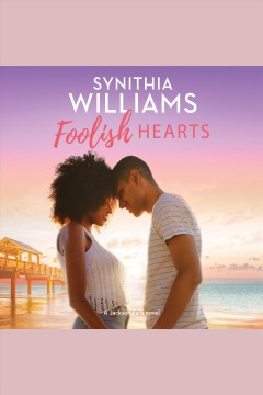 Foolish hearts [electronic resource] / Synithia Williams.