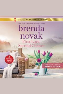 First Love, Second Chance : Dundee, Idaho Series, Book 3 [electronic resource] / Brenda Novak.