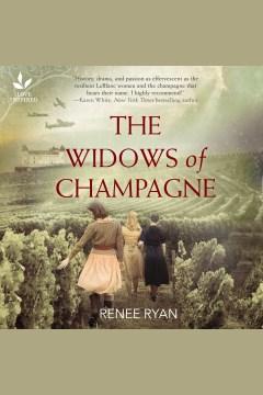 The widows of Champagne [electronic resource] / Renee Ryan.