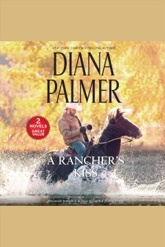 A rancher's kiss [electronic resource] / Diana Palmer.