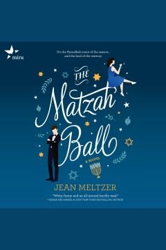 The matzah ball [electronic resource] / Jean Meltzer