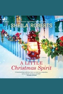 A little Christmas spirit [electronic resource] / Sheila Roberts
