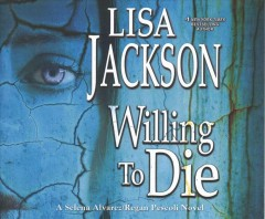 Willing to die / Lisa Jackson.