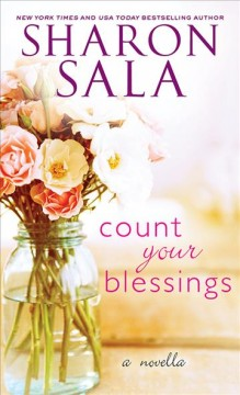 Count your blessings a novella / Sharon Sala.