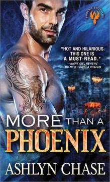 More than a phoenix / Ashlyn Chase.