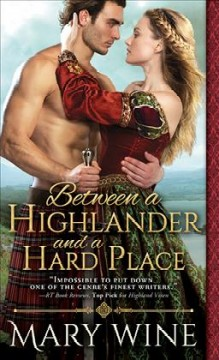 Between a highlander and a hard place Mary Wine.
