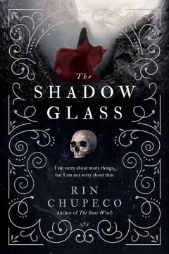 The shadow glass Rin Chupeco.