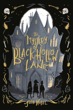 The mystery of Black Hollow Lane Julia Nobel.