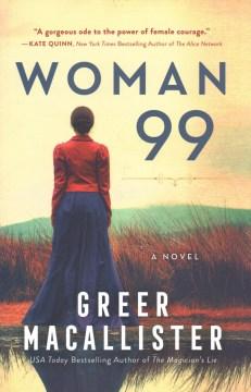 Woman 99 : a novel / Greer Macallister.