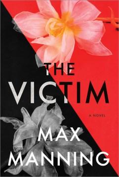 The victim : a novel