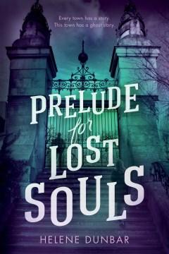 Prelude for lost souls Helene Dunbar.