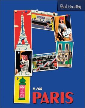 P is for Paris / Paul Thurlby.