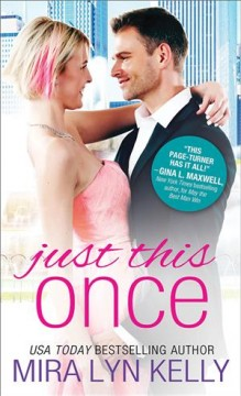 Just this once / Mira Lyn Kelly.