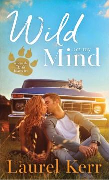 Wild on my mind / Laurel Kerr.