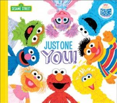 Just one you! / text by Lillian Jaine and Sesame Street ; illustrations by Joe Mathiew.