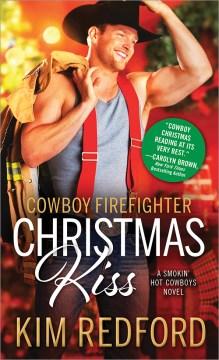 Cowboy firefighter Christmas kiss / Kim Redford.