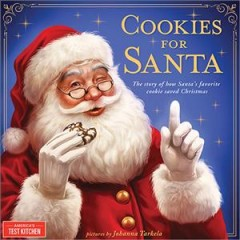 Cookies for Santa / The story of how Santa's favorite cookie saved Christmas