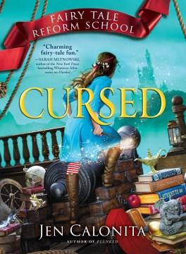 Cursed : Fairy tale reform school series, book 6 Jen Calonita.