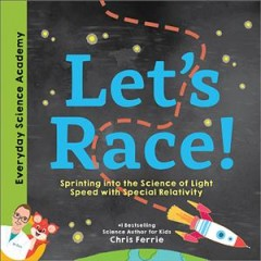 Let's race! : sprinting into the science of light speed with special relativity