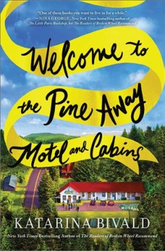 Welcome to the Pine Away Motel and Cabins : a novel / Katarina Bivald ; translated from Swedish by Alice Menzies.