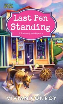 Last pen standing : a Stationary Shop mystery / Vivian Conroy.