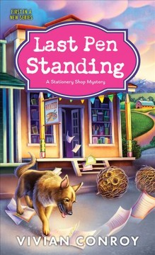 Last pen standing Stationery Shop Mystery Series, Book 1 / Vivian Conroy