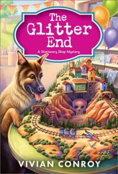 The glitter end : a stationery shop mystery / Vivian Conroy.