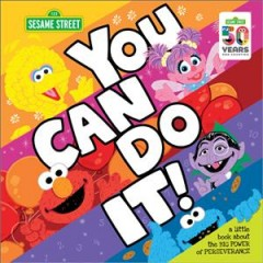 You Can Do It! : A Little Book About the Big Power of Perseverance