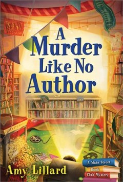 A murder like no author : a Main Street book club mystery
