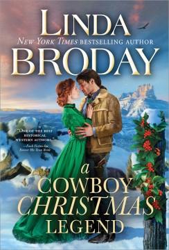 A cowboy Christmas legend / Linda Broday.