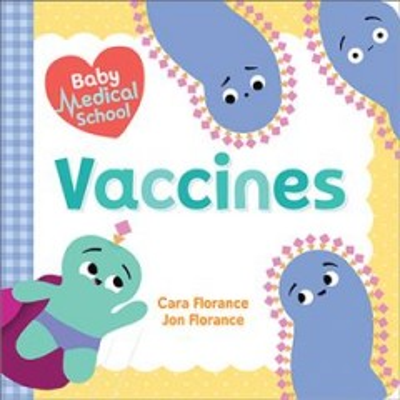 Baby Medical School : Vaccines