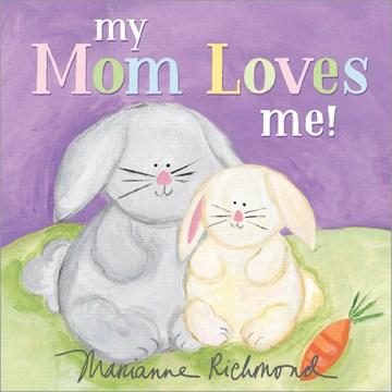My Mom Loves Me!