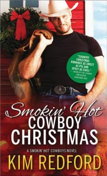 Smokin' hot cowboy Christmas / Kim Redford.