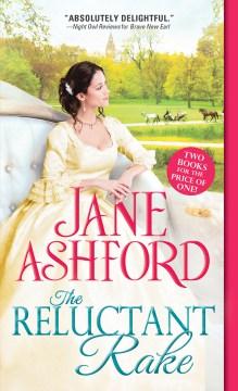 The reluctant rake Jane Ashford.