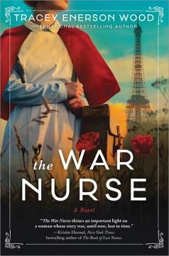 The war nurse : a novel