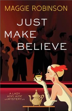 Just make believe : a Lady Adelaide mystery