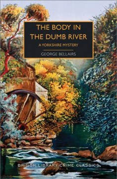 Body in the Dumb River / A Yorkshire Mystery