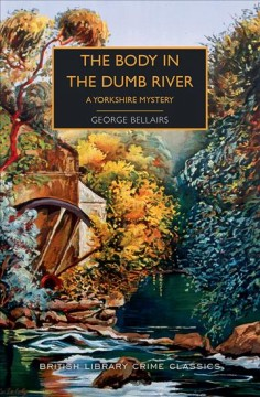 Body in the Dumb River George Bellairs.
