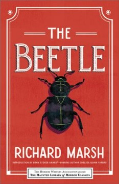 The beetle / Richard Marsh ; with an introduction by Chelsea Quinn Yarbro.