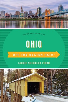 Ohio off the beaten path : discover your fun / Jackie Sheckler Finch.