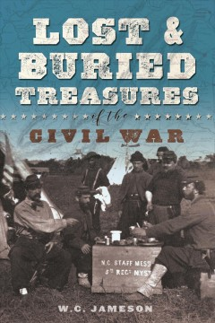 Lost and buried treasures of the Civil War