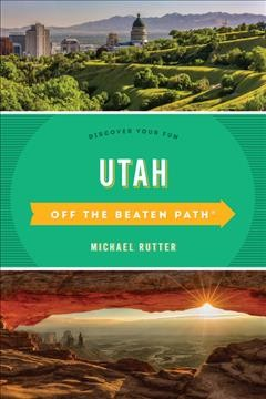 Off the Beaten Path Utah : Discover Your Fun
