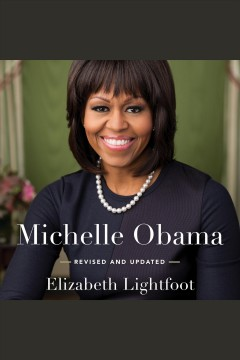 Michelle Obama : first lady of hope [electronic resource] / Elizabeth Lightfoot.