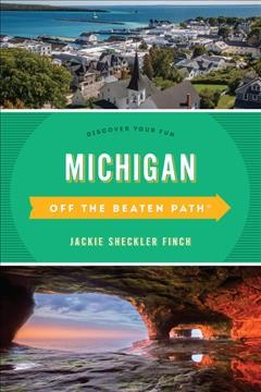 Off the Beaten Path Michigan : Discover Your Fun