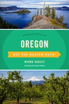Off the Beaten Path Oregon : Discover Your Fun