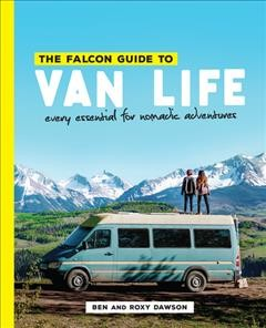 The Falcon Guide to Van Life : Essential Tips for Nomadic Adventures